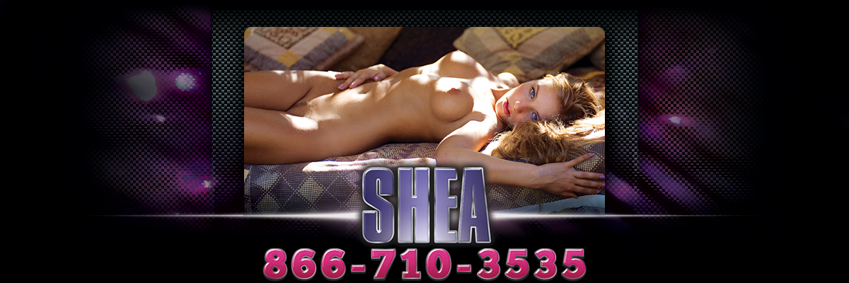 The Best Phone Sex Slut Shea