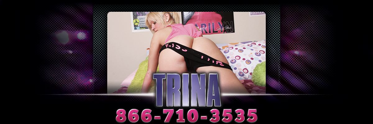 The Best Phone Sex Slut Trina